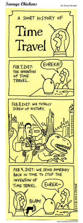 A Short History of Time Travel : Savage Chickens This is pretty much how I expect it would happen