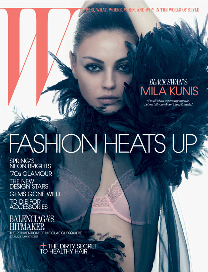 W's March cover star, Black Swan's Mila Kunis. Read the article by Lynn Hirschberg here and see the photos, shot by Craig McDean, here.