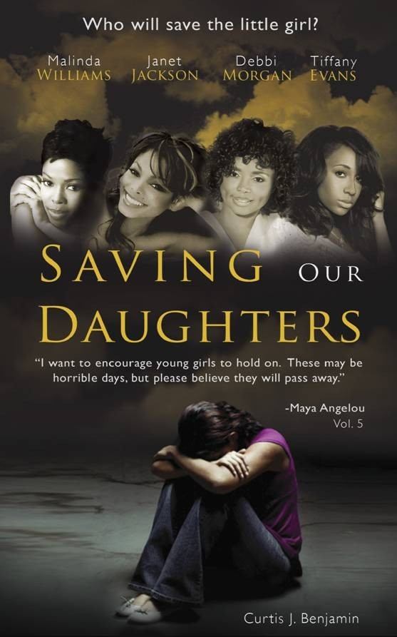 tiffanysheart:  Saving Our daughters: Who will save the Little girl. Go get your Book Copy at any Barnes and Nobles. Tiffany Evans, Janet Jackson, Malinda Williams, Debbie Morgan along with The Legendary Maya Angelou  Good Inspiration,Great Encouragement :)