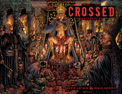 First look at the wrap cover to Crossed: Psyhcopath #4 by David Lapham and Raulo Caceres. www.bleedingcool.com