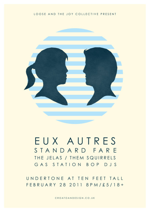 Loose and The Joy Collective present Eux Autres, Standard Fare, The Jelas, Them Squirrels, Gas Station Bop DJs, at Undertone, Ten Feet Tall, 28th February 2011. Design by Adam at Croatoan.