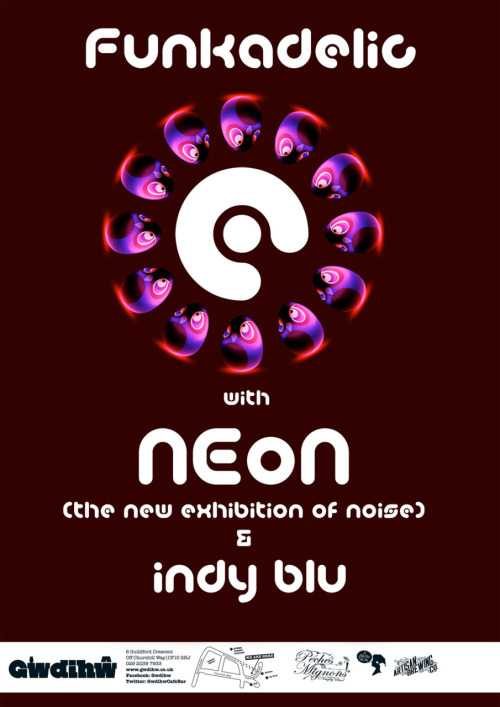 Funkadelic with NEoN and Indy Blu, at Gwdihw, 12 February 2011. Design by Duncan Black (Gwdihw)