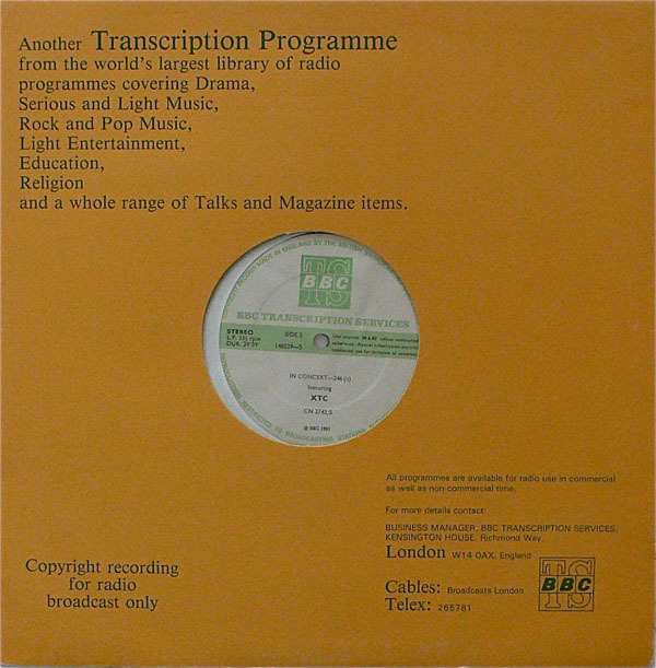 An ultra rare Mint/Near Mint ORIGINAL BBC  Transcription Disc of XTC live in London, December 22, 1980. These were  made in extremely limited numbers—perhaps 50 only—and sent to UK radio  stations, which played them once, and then returned them to the BBC.  Consequently they are extremely rare and sought after. (www.recordmecca.com)