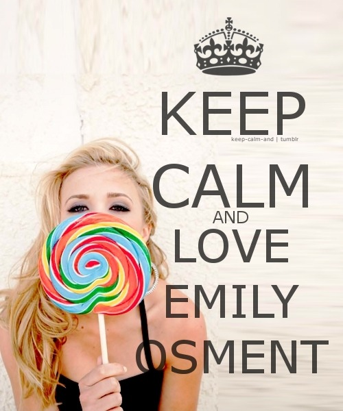 Keep calm and love Emily Osment