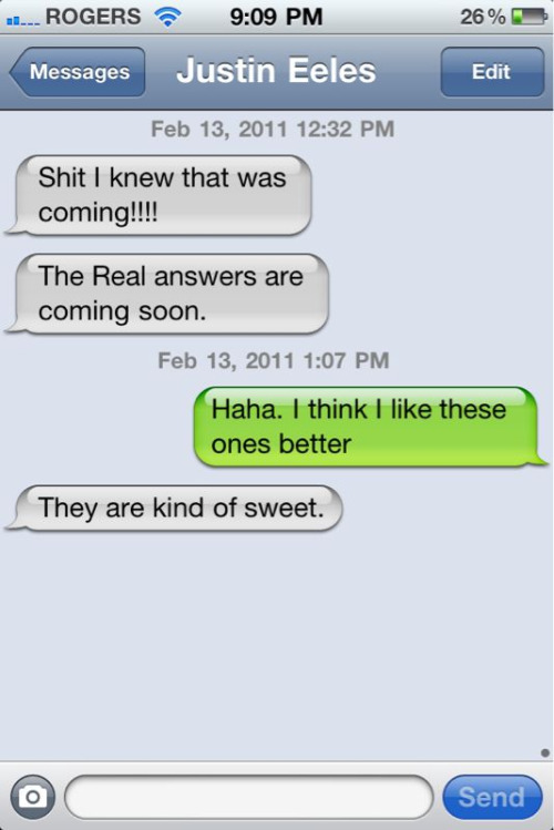 Texting with Justin after he saw his interview for the first time.