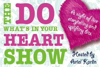 Presenting: the official logo of The Do What's In Your Heart Show!  Designed, of course, by the lovely Ksenia Selemon.