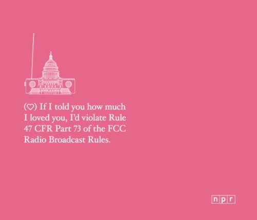 NPR Valentines:  Some expressions of love, public radio style.  via thedailywhat: laughingsquid