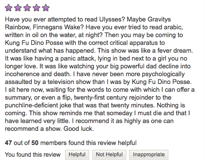 karolena:  Most helpful, most important review on Netflix. Ever.