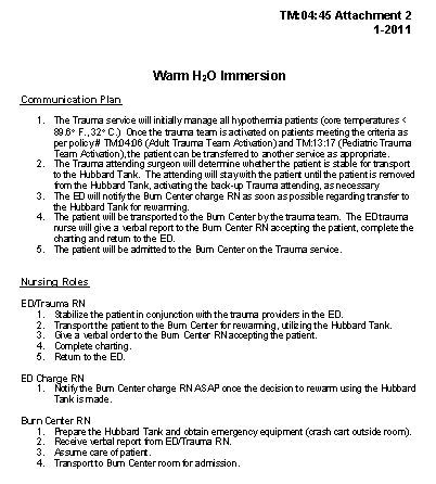 Warm Water Immersion Policy for Hypothermia A few days ago, I wrote about using a therapy tank for immersion to rapidly rewarm patients (click here to read it). Since this type of management usually means moving out of the ED to a separate patient care are, it is important to have a policy that spells out responsibilities for all personnel involved.  Click here or click the image above to download a copy of the Regions Hospital Trauma Program policy.