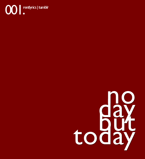 rentlyrics:  001. No day but today