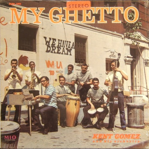 Kent Gomez - My Ghetto