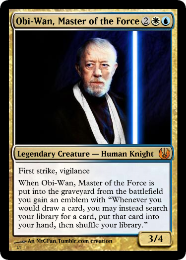 Magic the Gathering + Star Wars It's SUPER strong, but that's Obi-Wan for you! May the 4th be with you.