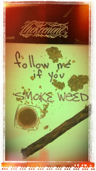 follow me if you smoke weed