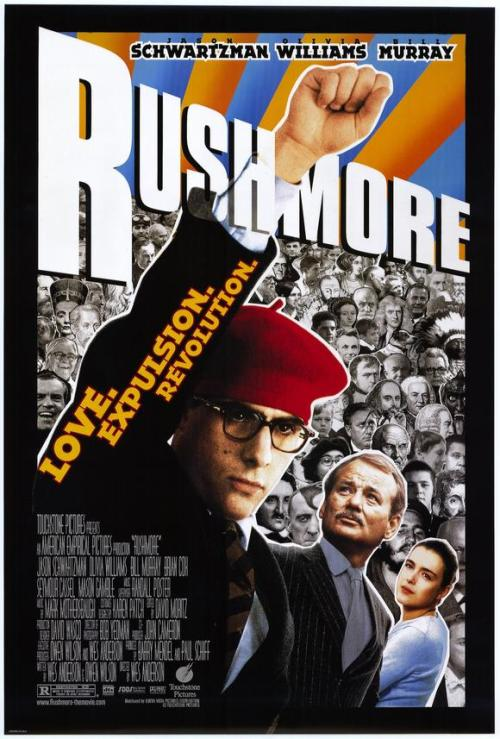 Rushmore, 1998. Starring Jason Schwartzman, Bill Murray, Olivia Williams, Seymour Cassel, Brian Cox, Mason Gamble (Director: Wes Anderson) —————————————————————————- Plot: Wunderkind Max Fischer (Schwartzman), a sophomore at upscale Rushmore Academy and the president of myriad school clubs, sees his world turn topsy-turvy when he's smitten with widowed first-grade teacher Rosemary Cross (Williams). To win her heart, Max enlists the aid of self-made steel magnate and school benefactor Herman J. Blume (Murray), only to end up vying with the millionaire industrialist for Rosemary's affections.