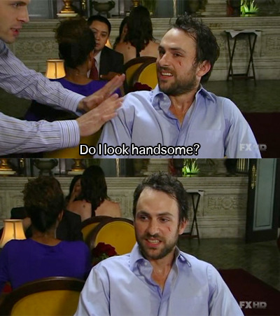 It's Always Sunny - Do I look handsome? - S5E5 Captured Captions