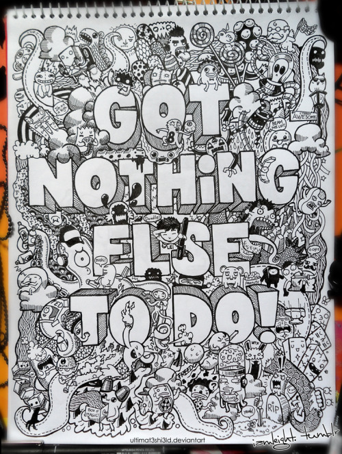iamleight:  Got Nothing Else to Do? doodle. [click link to view larger]
