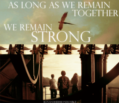 ronandhermionesource:  As long as we remain together, we remain strong.