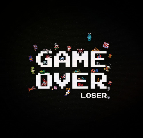 Game Over, Loser. - by Ryan Coleman Flickr || Facebook || Twitter