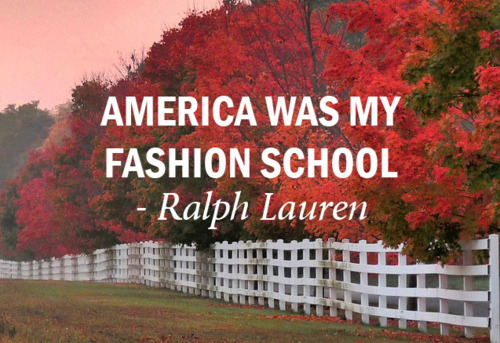 "csebastian:  ""America was my fashion school."" — Ralph Lauren (tineye says the original photo is by joiseyshowaa) // 10thave:whereisthecool"