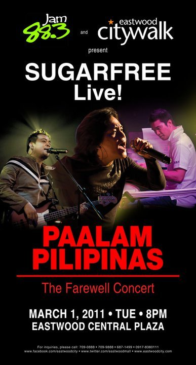 SugarFree Live (The Farewell Concert)Eastwood Central Plaza | 01 March 2011 | 8pm  Log on to www.eastwoodcity.com