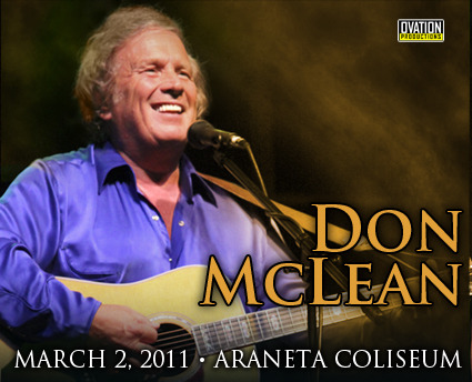 Ovation Productions presentsDon McLeanAraneta Coliseum | 2 Mar 2011