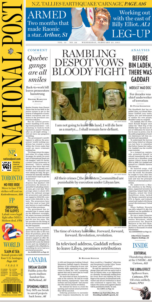 National Post front page, Feb. 23, 2011 Quebec gangs are all smilesRambling despot vows bloody fightBefore Bin Laden, there was Gaddafi