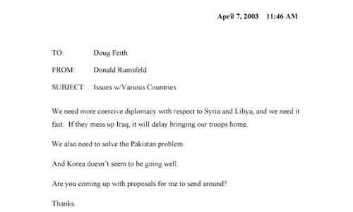 "katiebakes:  dische:  Incredible April 2003 Memo, Rumsfeld to Feith. Not a parody! (Via Yglesias)  I've never loved a primary source document more.  ""Issues w/Various Countries."" [falls over]"
