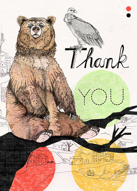 bavarde:  Thank You Bear Greeting Card // limited edition (by Sandra Dieckmann)  to my friends; you enrich my life and fill me with happiness. i love you guys so much.