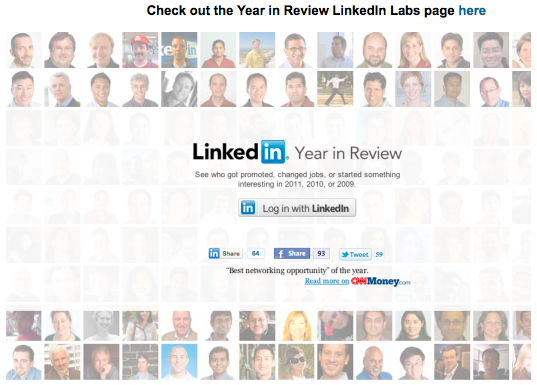 Year in Review: there's a web app for that  Many of our users loved the Year in Review email's personalized content and design (by Moses Ting), and thought it was a great opportunity to reconnect with people in their networks. So we decided to make this a LinkedIn Labs product that you can play with on the web, and share with your friends and colleagues. Check it out here.