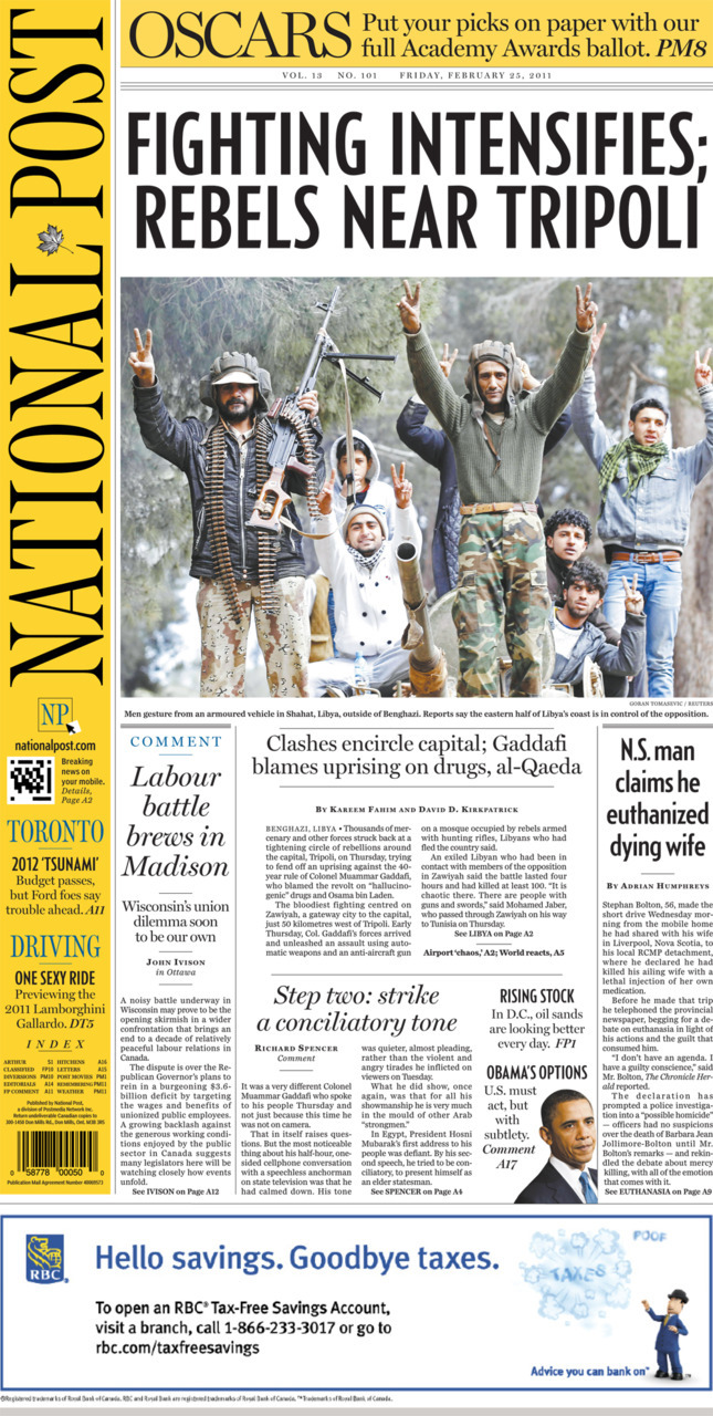 National Post front page, Feb. 25, 2011Fighting intensifies; rebels near TripoliLabour battle brews in MadisonN.S.man claims he euthanized dying wifeStep two: Strike a conciliatory tone