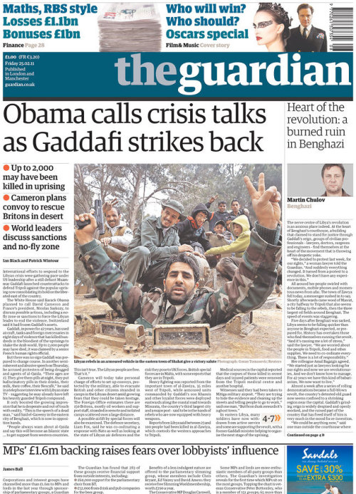 frontpages: Libya: International response gathers pace after Gaddafi counterattacks Benghazi the nerve centre as Libya protest turns to revolution  *Up to 2,000 may have been killed in Libya uprising: Shocking!