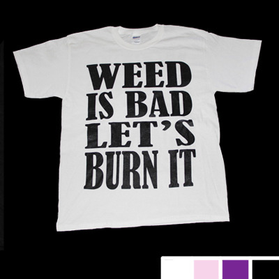 "maryyouwanna:  For anyone who was interested in my ""Weed is Bad"" shirtor any of my other weed related merch, the online store is now up! Click here to visit the AZ203 store! And for my wonderful Tumblr followers,if you enter the discount code TUMBLRFTW at checkout, you get 10% off!(and also, shipping is free. <3)"