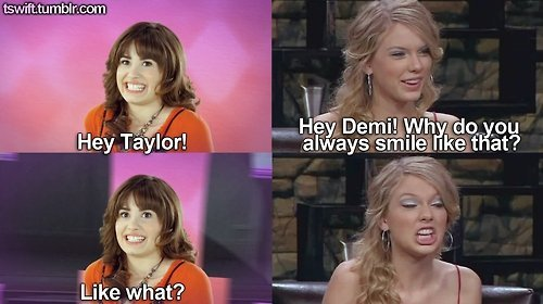 Demi and her awkward smile part 6 Demi Lovato and Taylor Swift