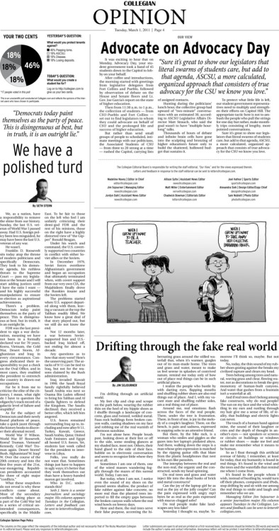 Tuesday, March 1, 2011. The Rocky Mountain Collegian Opinion page. Page designed by News Editor Jordyn Dahl.  Today's Top Stories: 1. Our View: Advocate on Advocacy Day 2. We have a polished turd 3. Drifting through the fake real world
