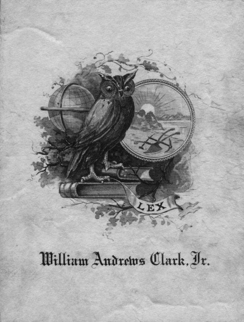 I love this bookplate because the etching is beautiful but confusing. What's the owl looking at — a plow? Why is the plow on a beach? William Andrews Clark Jr. was the financier who founded the LA Philharmonic. He also founded the cool but not very well known Clark Library in Los Angeles.