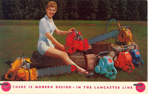 bad-postcards:  VERMILION FOR MY CHAINSAW Lancaster Pump & Manufacturing Co., Inc.Lancaster, Pennsylvania  Was the company capitalizing on an increase in the number of women wanting to own a chainsaw? I ask my female followers these two questions: 1) What color will you pick for your first chainsaw? (See picture or suggest another color to the company.) 2) What's the first thing you are you going to cut?