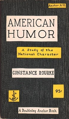 American Humor: A Study Of The National Character by Constance Rourke, cover illustrated by Edward Gorey published 1953.