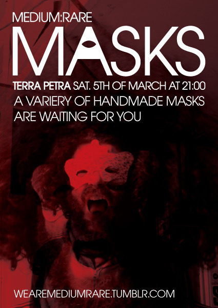 Tomorrow (5/3/2011) at Terra Petra, Handmade masks by MEDIUM:RARE. A new side project for the (greek) Halloween