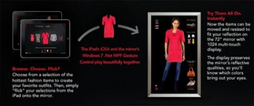 "Augmented Reality in Macy's Dressing Rooms I love the idea of using AR as a virtual dressing room. ""Using a unique blend of augmented reality, app technology, and social media, Macy's and LBi have re-invented the dressing room experience for New Yorkers visiting Macy's Herald Square store. Customers enter a dressing booth outfitted with with a 72-inch multi-touch mirror and an iPad. The customer then selects clothing from the iPad application and transfers the items on their body's image on the mirror with a flick of the wrist. Naturally, photos of customers in various outfits can be shared on their social network using emails or SMS."" (with the purpose of getting live feedback from their friends). (via trendd: PSFK » Macy's Rethinks The Fitting Room Experience)"