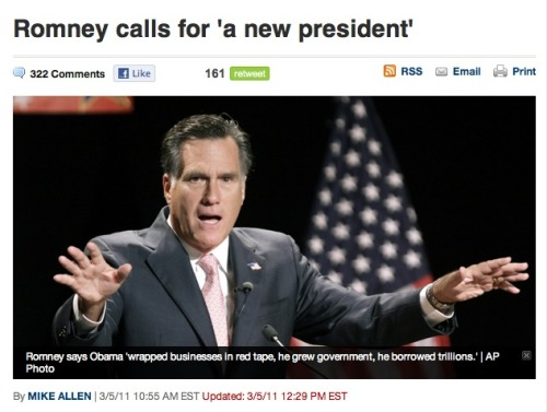 HEY LOOK GUYS! It's Mitt Romney here, and I have some show-stopping news for you… And when I say show-stopping, I mean !!!!SHOW-STOPPING!!!! I think that this Obama guy sucks and we need a new president. I know this is a total surprise to you, but hear me out. Do you guys have any ideas about who could possibly take his place in a couple of years? May anyone come forth with ANY SUGGESTIONS on how to end this AGE OF OBAMA? I'm totally lost on ideas here. Please?!