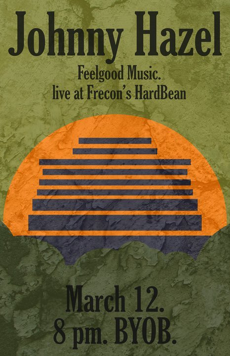 johnny hazel live at frecon's hard bean cafe. march 12th, 8 pm to 11 pm. 5$ cover.