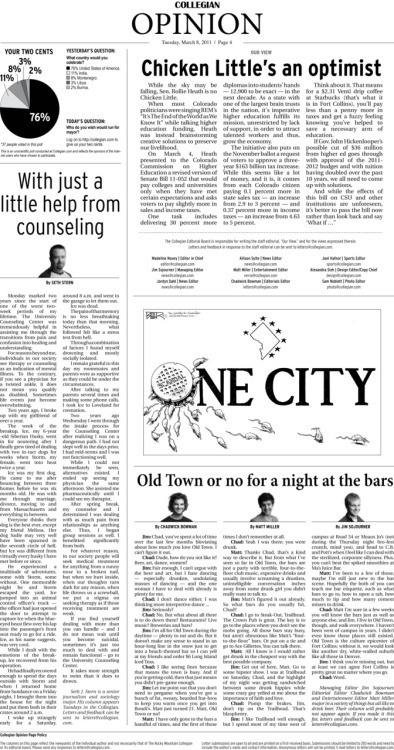 Tuesday, March 8, 2011. The Rocky Mountain Collegian Opinion page. Page designed by Design Editor Alexandra Sieh. Today's Top Stories: 1. Our View: Chicken Little's an optimist 2. With just a little help from counseling  3. Old Town or no for a night at the bars