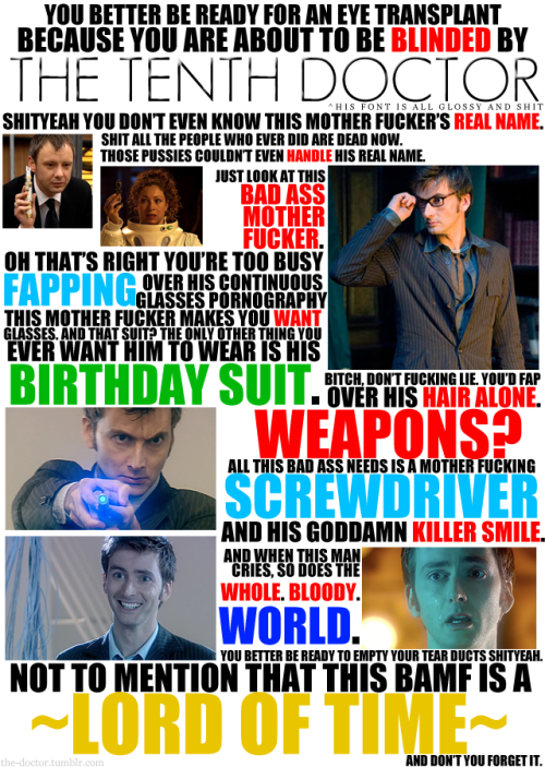 gojyochan:  It needed to be said.  #DoctorWho #TenthDoctor #TennantTuesday (via michellemtsu: david-tennant: gabrielesque)  How his ass was not mentioned and how it looks in said suit is beyond me but still this picture is very, very, VERY accurate! =)