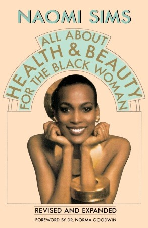 "Naomi Sims' 1976 beauty book, ""All About Health and Beauty for the Black Woman."""
