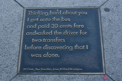 "libraryland:  Photo: ""30 Cents, Two Transfers, Love"" by Richard Brautigan, embedded in a Muni station near the ballpark in (naturally) San Francisco, by Flickr used Marcin Wickery, used under Creative Commons license."