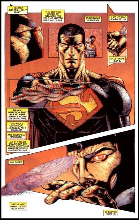 "timfastic:  Superman Beyond #2 - Grant Morrison, Doug Mahnke Superman, or a conceptual version of Superman, now awakes in the Cosmic Armor, the armor that is fueled by stories, and filled by Superman, both good and evil. He is now in Nil, world of the Monitors, a place outside the Multiverse, where Superman is able to observe Limbo as a single object. While wearing the armor, Superman's eyes are green and red, the same colors that the reader would have over each individual eye while wearing the 3D glasses. This alludes to Morrison's inclusion of textualization, and the reader becoming Superman. The character also breaks diegetic space, as we see Superman's hand breaking through a panel, and coming out towards the reader in 3D. This is emphasized further down the page by showing Superman's hand against an empty, white portion of the page. This can be read as the space between panels, or McCloud's concept of ""the gutter"", which has been noticeably increased on this page. [Note: I've edited the image with a black border to help emphasize this ""gutter"" space.] We see Superman extending his hand beyond this space, as he is no longer limited to the diegetic boundaries (literal, as in the panel space and metaphorical, as in the extent of his power) of the comic. Superman learns that the Monitors, at one point in their existence, were ""numberless and faceless, until exposure to the struggles of human life changed their essential nature. Until narratives formed around them, like crystals in solution"" (Morrison, Mahnke and Alamy 2009, 22). He learns that the Monitors have been feeding off the life force of the Multiverse, becoming addicted to feeding on the essence of life itself.  (Since this post is getting a tiny bit of attention today, I just want to note that this is a random paragraph from a greater work in progress. If you enjoy this bit, wait until you see the rest.)  ."