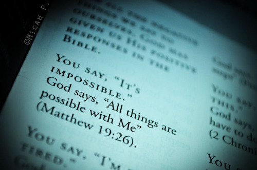 "heardmsay:  14. You say, ""It's impossible."" God says, ""All things are possible with Me."""