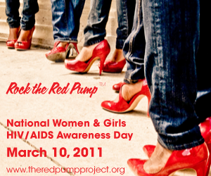 Today is National Women and Girls HIV/AIDS Awareness Day (NWGHAAD) and we're proudly and fiercely Rocking the Red Pump with over 1,100 bloggers from around the country (and the world) in commemoration. Created by the Office of Women's Health, NWGHAAD is recognized on March 10th of every year with the goal is of bringing women together to encourage dialogue and educate women and girls about the increasing impact of HIV/AIDS epidemic on our lives.
