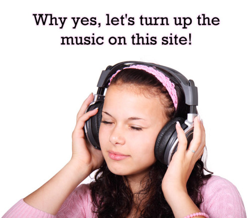 Why yes, let's turn up the music on this site!
