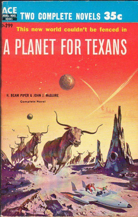A PLANET FOR TEXANS   From the book's description:When the whole ornery state of Texas took off for a new planet more to their liking, New Texas was the result: a rough-and-tumble world where everyone packs a gun and it's legal to shoot politicians (if they deserve it)! But now these rugged and independent space pioneers are the targets of an expansive race of aliens. Is the Solar League's new ambassador tough enough to steer them back to Earth's embrace?  adamnorwood:  Reporting live from space station Austin. (Via John-Mike)